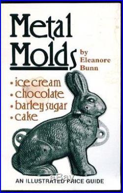 METAL MOLDS ICE CREAM, CHOCOLATE, BARLEY SUGAR & CAKE, AN By Eleanore Bunn VG